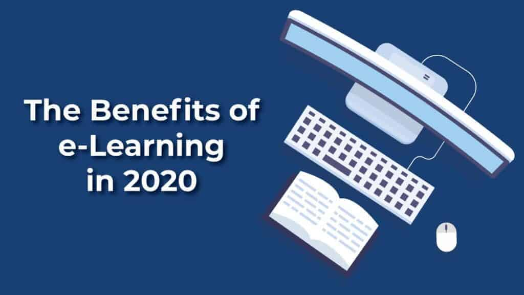 The benefits of elearning in 2020